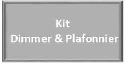 Kit Dimmer & Plafonniers